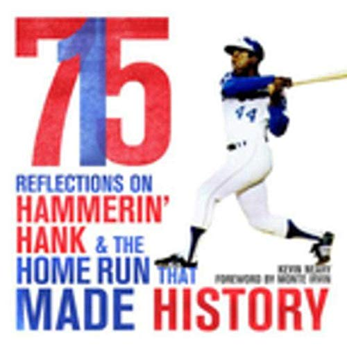 715: Reflections on Hammerin? Hank and the Home Run That Made History (Aaron Irvin)