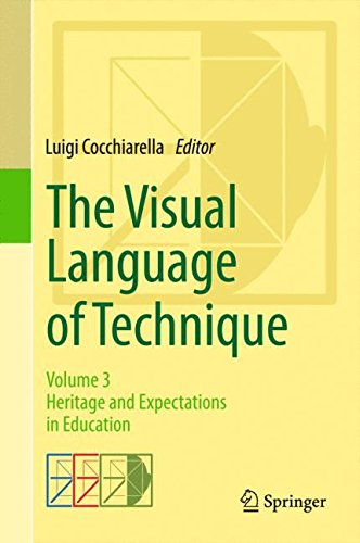 The Visual Language of Technique: Volume 3 - Heritage and Expectations in Education by Springer