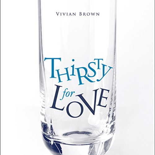 Thirsty for Love: Compassion Beyond Abuse