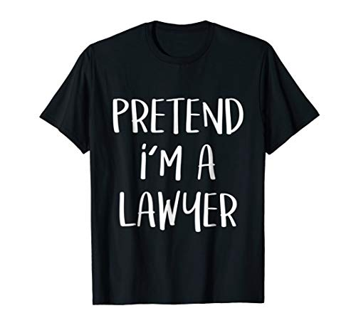 Pretend I'm A Lawyer Costume Funny Halloween Party T-Shirt -