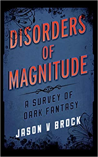 Amazon Fr Disorders Of Magnitude A Survey Of Dark Fantasy