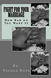 Fight for Your Marriage: How Bad do You Want It