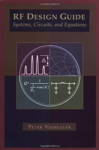 RF Design Guide Systems, Circuits and Equations (ARTECH HOUSE ANTENNAS AND PROPAGATION LIBRARY) Rf Antenna Design