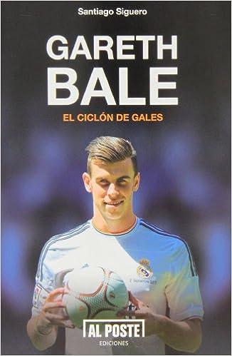 Gareth Bale. El Ciclón De Gales (Deportes - Futbol)