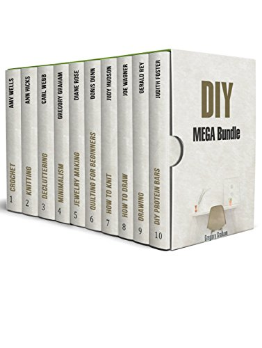DIY MEGA Bundle: Amazing DIY Hacks and Crafts for Beginners by [Wells, Amy, Hicks, Ann, Webb, Carl, Graham, Gregory, Rose, Diane, Dunn, Doris, Hudson, Judy, Wagner, Joe, Rey, Gerald, Foster, Judith ]