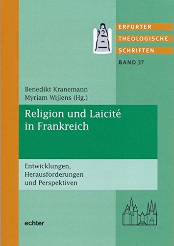 Religion und Laicité in Frankreich: Entwicklungen, Herausforderungen und Perspektiven (Erfurter Theologische Schriften)
