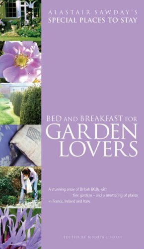 Special Places to Stay Bed & Breakfast for Garden Lovers, 3rd...