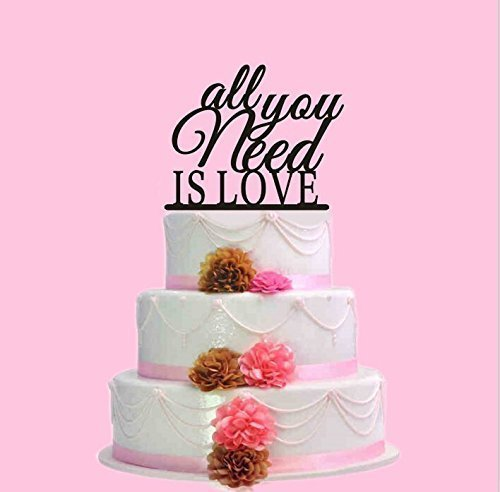 """All You Need Is Love"" Wedding Cake Topper (Multiple Color Optional)"