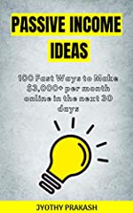 AN eBOOK WORTH MILLIONS                                              Passive Income Ideas: 100 Fast Ways to Make $3,000+ per month online in the next 30 days. Different Ways To Make Money Online with Affiliate Ma...