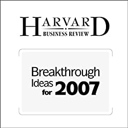 Breakthrough Ideas for 2007 (Harvard Business Review)