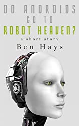 Do Androids Go to Robot Heaven? (English Edition)