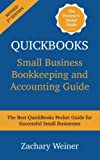 img - for QuickBooks Small Business Bookkeeping and Accounting Guide, Second Edition: The Best QuickBooks Pocket Guide for Successful Small Businesses book / textbook / text book