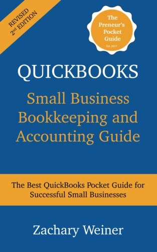 (QuickBooks Small Business Bookkeeping and Accounting Guide, Second Edition: The Best QuickBooks Pocket Guide for Successful Small Businesses)