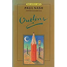Outline: An autobiography (The Lively arts) by Paul Nash (1988-05-03)