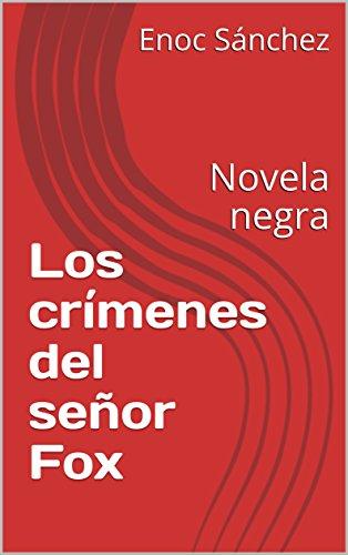 Los crímenes del señor Fox: Novela negra (Spanish Edition)
