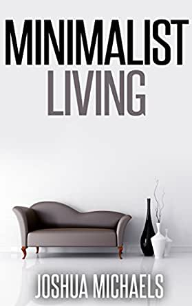 minimalist living simplify organize and declutter your