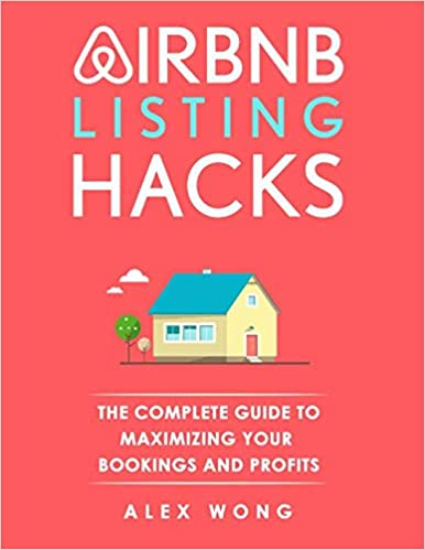 Airbnb Listing Hacks The Complete Guide To Maximizing Your Bookings And Profits