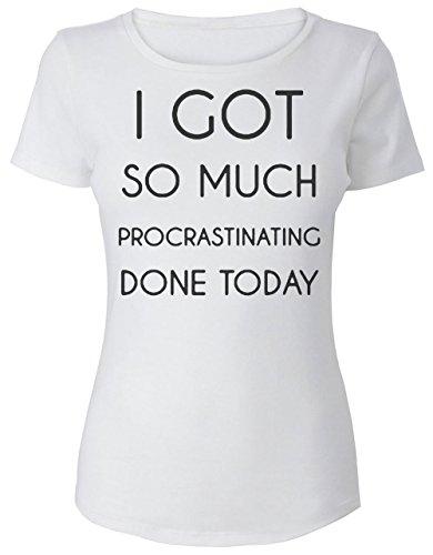 I Got So Much Procrastinating Done Today Women's T-Shirt