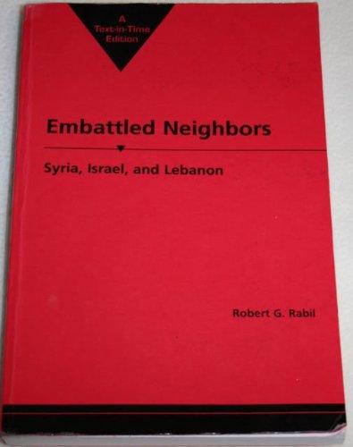 Embattled Neighbors: Syria, Israel, and Lebanon