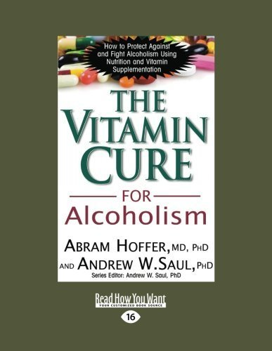 The Vitamin Cure for Alcoholism: Orthomolecular Treatment of Addictions (Read How You Want) by Abram Hoffer (2012-12-28)