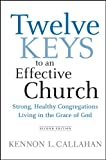 Twelve Keys to an Effective Church: Strong, Healthy Congregations Living in the Grace of God, Second