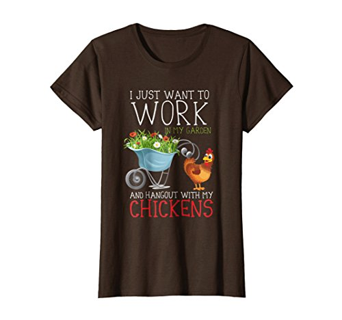 Womens Work In My Garden And Hangout With My Chickens T-Shirt Small (Brown Chicken)