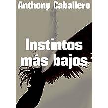 Instintos más bajos (Spanish Edition)