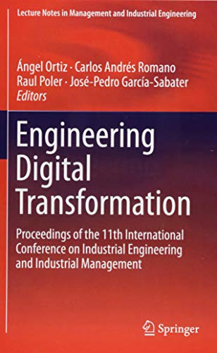 Engineering Digital Transformation: Proceedings of the 11th International Conference on Industrial Engineering and Industrial Management (Lecture Notes in Management and Industrial Engineering)-cover