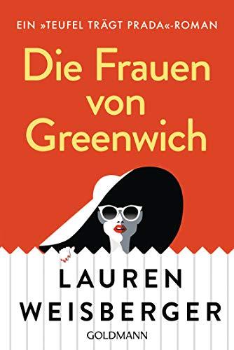 Die Frauen von Greenwich: Ein »Teufel trägt Prada«-Roman (German Edition) (Lauren Frauen)
