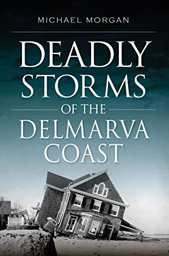 Deadly Storms of the Delmarva Coast (Disaster)