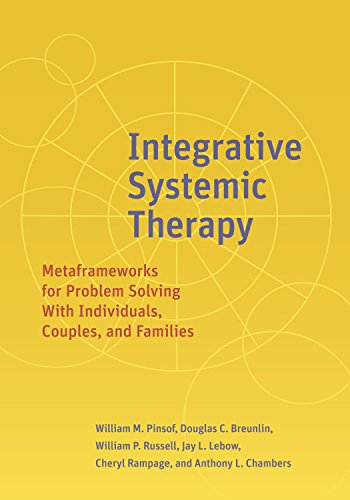 Integrative Systemic Therapy: Metaframeworks for Problem Solving With Individuals, Couples, and Families