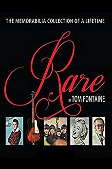Rare: The Memorabilia Collection of a Lifetime by [Tom, Fontaine]
