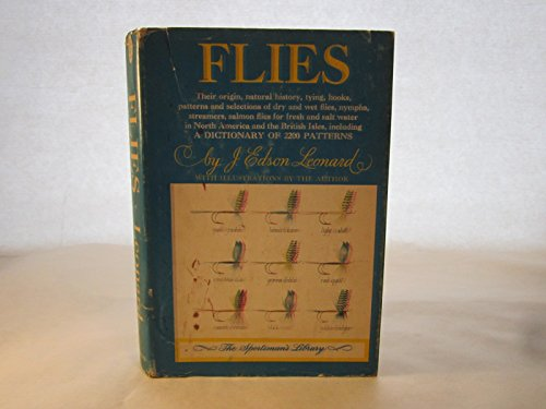 Flies;: Their origin, natural history, tying, hooks, patterns and selections of dry and wet flies, nymphs, streamers, salmon flies for fresh and salt ... of 2200 patterns ([The Sportsman's library]) Fly Tying Salmon Flies