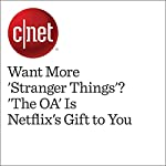 Want More 'Stranger Things'? 'The OA' Is Netflix's Gift to You   Gael Fashingbauer Cooper