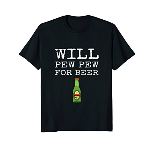 Will Pew Pew For Beer Funny US Military Soldier Gift (Trooper Beer T Shirt)