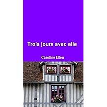 Trois jours avec elle (French Edition)