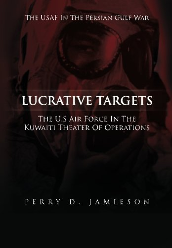 Lucrative Targets:  The U.S. Air Force inthe Kuwaiti Theater of Operations