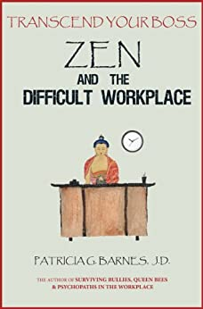 Transcend Your Boss: Zen and the Difficult Workplace by [Barnes, Patricia G.]