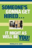 img - for Someone's Gonna Get Hired: It Might As Well Be You! book / textbook / text book