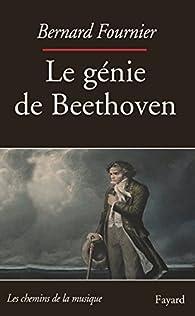 Le Génie de Beethoven par Bernard Fournier