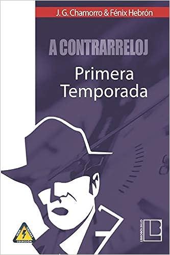 A contrarreloj: Paul Davis, primera temporada (Spanish Edition): Javier Gutiérrez Chamorro, Fénix Hebrón: 9781793334671: Amazon.com: Books