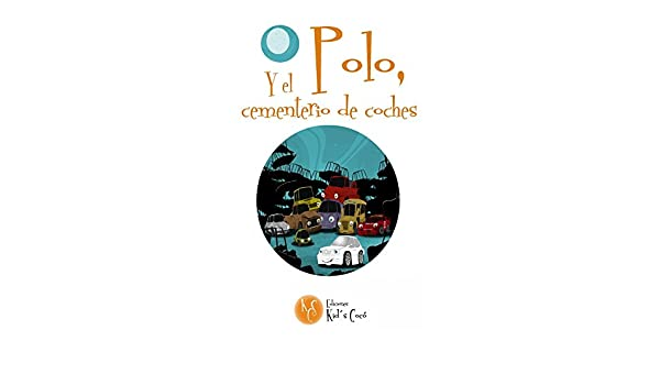 Polo y el cementerio de coches (Spanish Edition) - Kindle edition by L. Marie. Children Kindle eBooks @ Amazon.com.