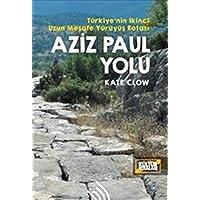 Aziz Paul Yolu - Türkiye'nin İkinci Uzun Mesafe Yürüyüş Rotası