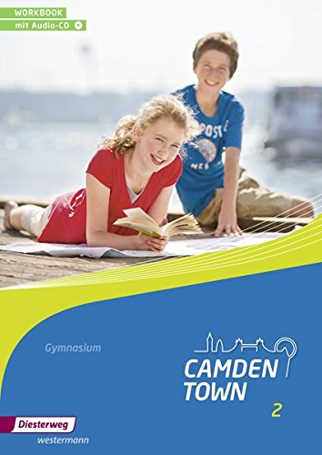 Camden Town - Allgemeine Ausgabe 2012 für Gymnasien: Workbook 2 mit Audio-CD