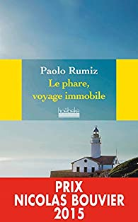 Le phare, voyage immobile par Paolo Rumiz