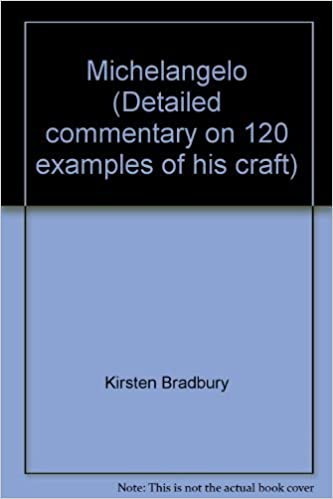 michelangelo detailed commentary on 120 examples of his craft by kirsten bradbury 2004 hardcover