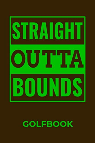 Straight Outta Bounds Golfbook: Funny Golf Golfer Blank Lined Notebook Journal
