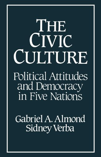 The Civic Culture: Political Attitudes and Democracy in Five Nations