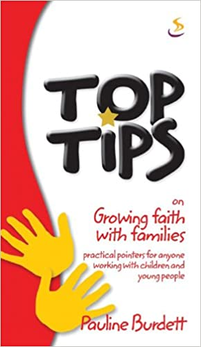 Top Tips on Growing Faiths with Families (Top Tips)