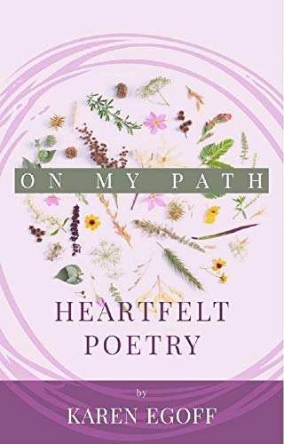 On My Path: A Book of Heartfelt Poetry by [Egoff, Karen]